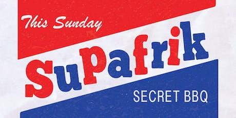 SUPAFRIK *Secret* BBQ PARTY 4 tickets