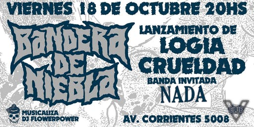 """Bandera de Niebla lanza """"Logia Crueldad"""""""