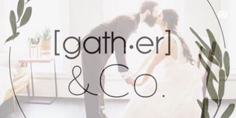 Launch Party ~ [gather] & Co. weddings + special events tickets