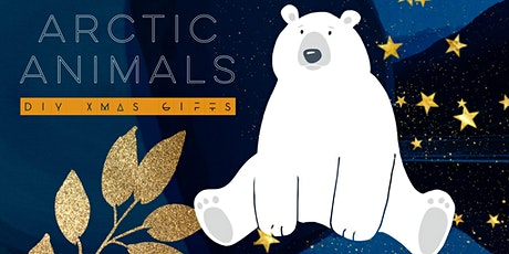 ★ DIY Christmas Gifts (for children) - Arctic Animals tickets