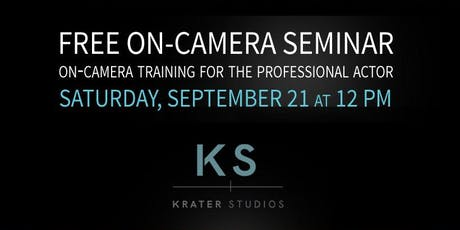 Krater Studios - Free On-Camera Acting Seminar tickets
