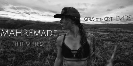 MAHREmade || Girls with Grit HIIT with S tickets