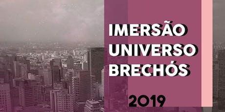 IMERSÃO UNIVERSO BRECHÓS 2019  - 16 e 17 de novembro ingressos