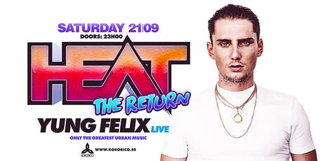 HEAT RNB: The Return w/ YUNG FELIX Tickets