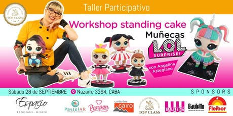 Workshop Standing Cake Muñecas LOL con Angelina Astegiano  entradas