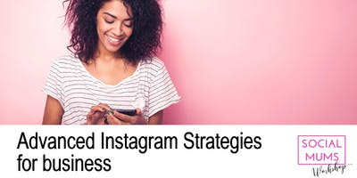 Advanced Instagram Strategies for Business - Peterborough