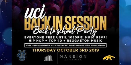 MANSION COSTA MESA 18+ / UC IRVINE BACK 2 SCHOOL BASH / FREE until 1030 tickets