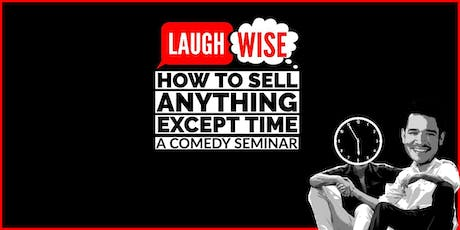How To Sell Anything Except Time; A Comedy Seminar tickets
