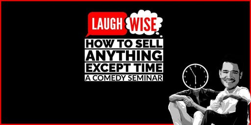 How To Sell Anything Except Time; A Comedy Business Seminar