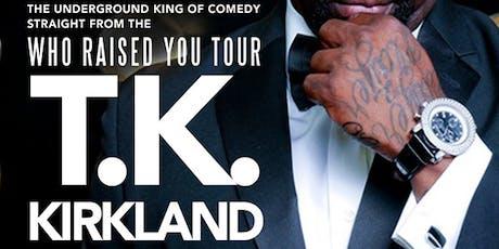 @SoulComedy starring T.K. KIRKLAND! 10.30.19 tickets