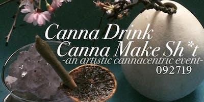 Canna Drink Canna Make Sh¡t