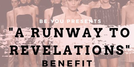 """""""A Runway To Revelations"""" Benefit tickets"""