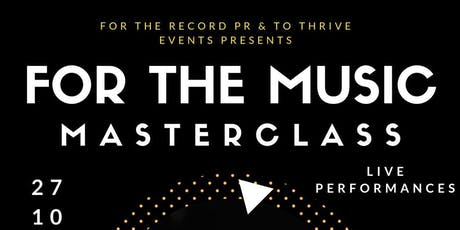 FOR THE MUSIC - THE MUSIC MASTERCLASS tickets