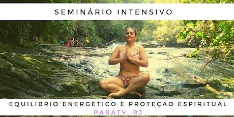 Seminário Intensivo de Equilíbrio Energético e Proteção Espiritual ingressos