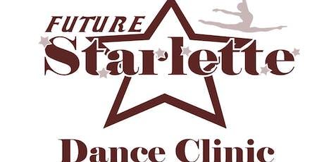Future Starlette Dance Clinic tickets
