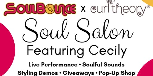 SoulBounce x Curl Theory's Soul Salon featuring Cecily