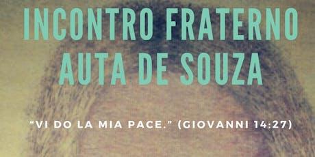 Incontro Fraterno Auta de Souza - Gruppo Nostra Dimora (Verona) biglietti