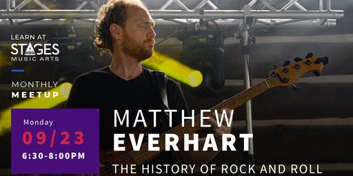 "Stages Music Arts Monthly Meetup: Matthew Everhart, ""The History of Rock and Roll"""