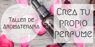 Crea tu propio perfume • Taller de Aromaterapia