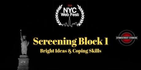 SCREENING BLOCK  1 ~ Bright Ideas & Coping Skills tickets