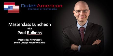 Dutch American Chamber Masterclass luncheon with Paul Rulkens tickets