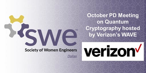 Dallas SWE October PD Meeting on Quantum Cryptography hosted by Verizon