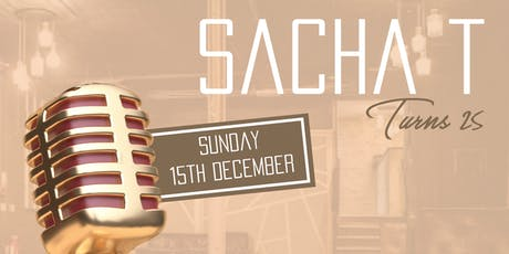 Sacha T Turns 25 with Great Vibes & Chill tickets