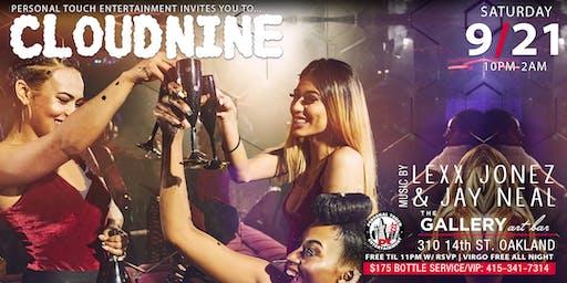 CLOUD NINE w/ DJs LEXX JONEZ & JAY NEAL FREE Til 11PM w/ RSVP | VIRGO FREE ALL NIGHT