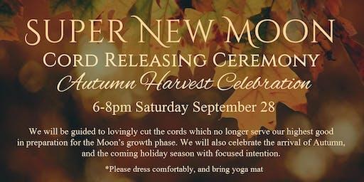 Super New Moon Cord Releasing Ceremony & Autumn Harvest Celebration
