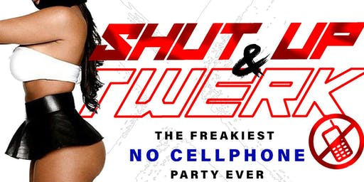 SHUT UP & TWERK: The Craziest No Cell Phone Party Ever