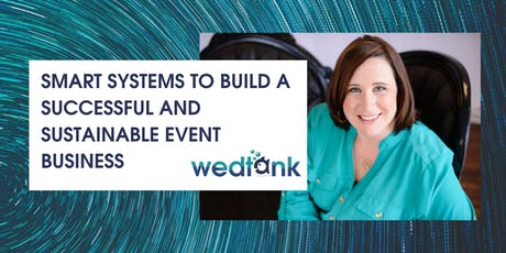 Wedpros Monthly meeting- with Speaker Shannon Tarrant -Topic -Smart Systems To Build A Successful and Sustainable Event Business tickets