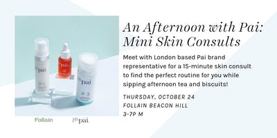 Afternoon Tea Time with Pai: Mini Skin Consults