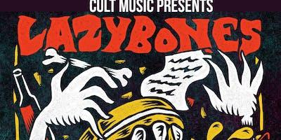 Cult Music presents LAZYBONES