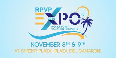 2nd Rocky Point Vacation Property EXPO