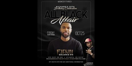 Richard's 25th Birthday Celebration (All Black Affair) tickets
