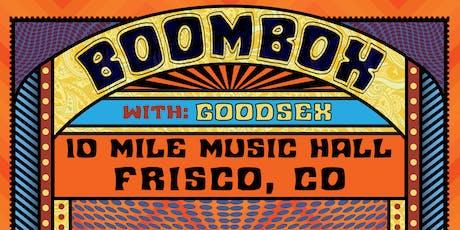 BoomBox w/ GoodSex tickets