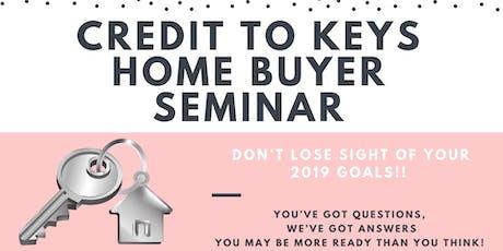 Credit to Keys- Home Buyer Seminar!!! tickets