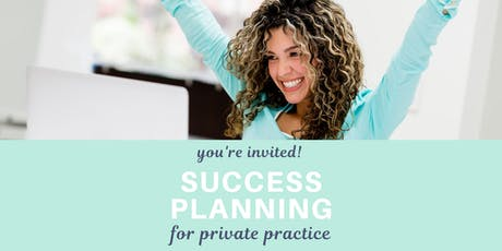 Success Planning for Private Practice - 6pm tickets