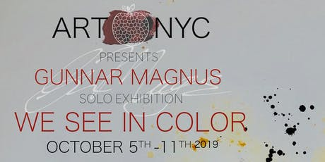 "Gunnar Magnus ""We See In Color"" Solo Exbition tickets"