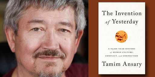 Tamim Ansary - The Invention of Yesterday