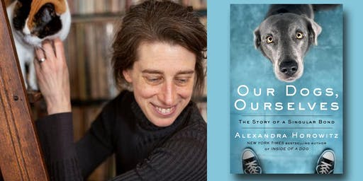 Alexandra Horowitz - Our Dogs, Ourselves