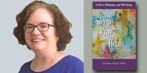 Left Coast Writers® Launch: Donna Fado Ivery - Sleep, Pray, Heal
