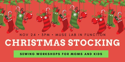 CHRISTMAS STOCKING SEWING WORKSHOP