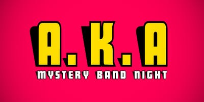 AKA :: Mystery Band Night // Free ticket + mailing list sign up