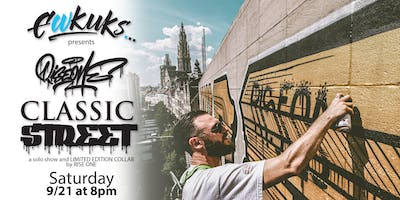 Classic Street - a collaboration and solo show by Rise One