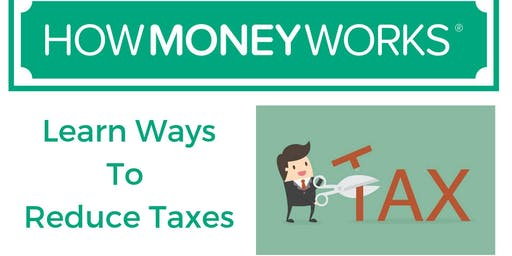 How Money Works: Ways To Reduce Taxes
