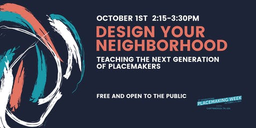 Design Your Neighborhood: Teaching the Next Generation of Placemakers