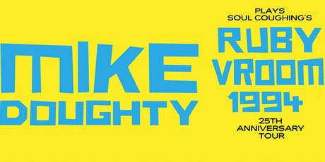 "Mike Doughty Plays Soul Coughing's ""Ruby Vroom"" 25 Year Anniversary Tour tickets"