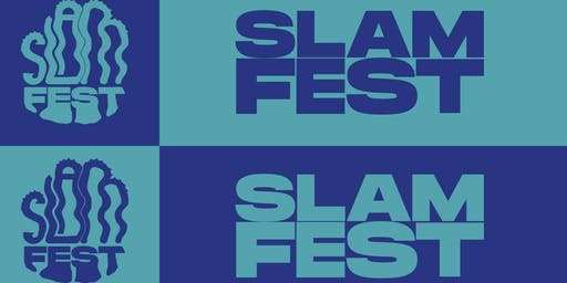 SLAM FEST (AUDITIONS)