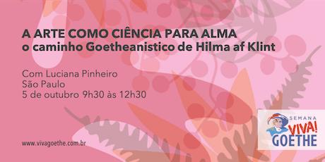A ARTE COMO CIÊNCIA PARA ALMA| o caminho Goetheanistico de Hilma af Klint ingressos